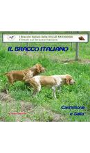 Il bracco italiano in azione Alcune scene di caccia e prove di lavoro dei bracchi italiani
